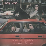 camp cope how to socialize and make friends melbourne indie punk australia 2018