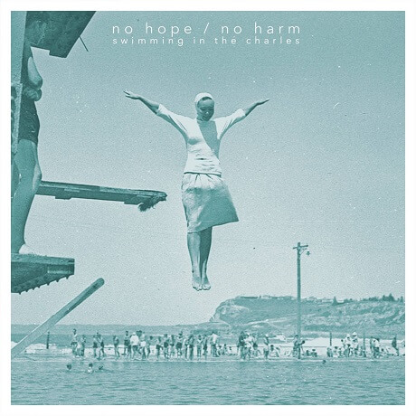 no hope no harm swimming in the charles boston indie emo 2018