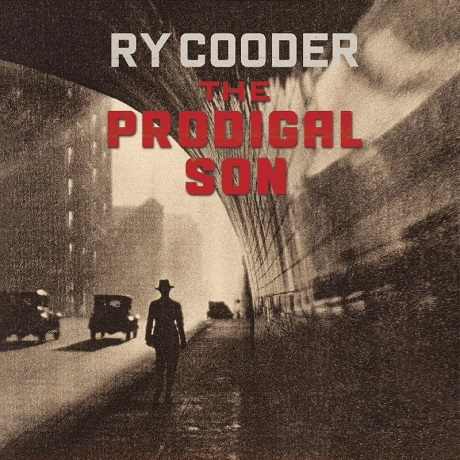 ry cooder the prodigal son old timey folk 2018