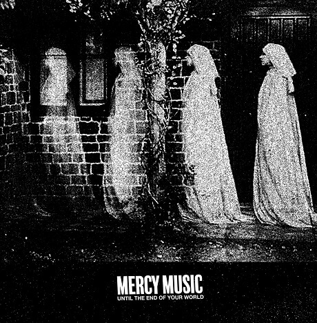 mercy music until the end of your world san diego pop punk 2018