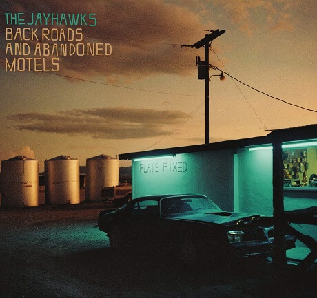 the jayhawks back roads and abandoned motels americana singer songwriter