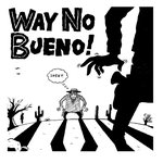 way no bueno self titled