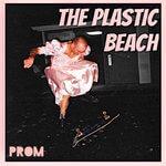the plastic beach prom