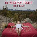 someday best deep rest