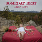 someday best deep rest