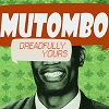 mutombo dreadfully yours